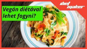 Vegán diétával lehet fogyni?
